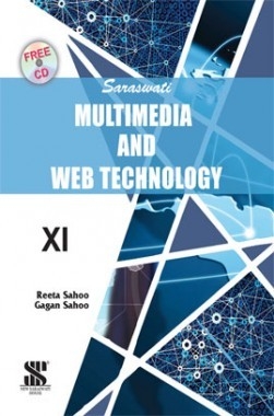 Saraswati Multimedia & Web Technology A Textbook For Class-XI