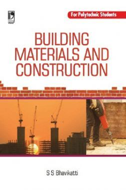 Building Materials And Construction (For Polytechnic Students)