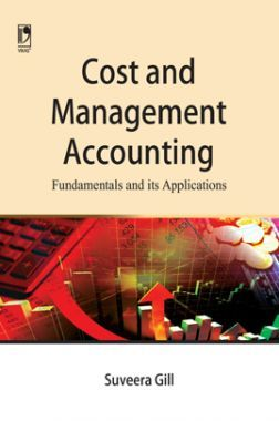 Cost And Management Accounting: Fundamentals And Its Applications