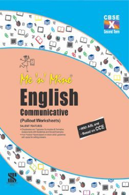 Me N Mine English Communicative Second Term For Class-X CBSE (Pullout Worksheets)