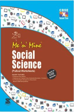 Me N Mine Social Science Second Term For Class-X CBSE (Pullout Worksheets)