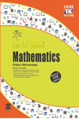 Me N Mine Mathematics First Term For Class-IX CBSE (Pullout Worksheets)