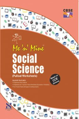Me N Mine Social Science For Class-VII CBSE (Pullout Worksheets)