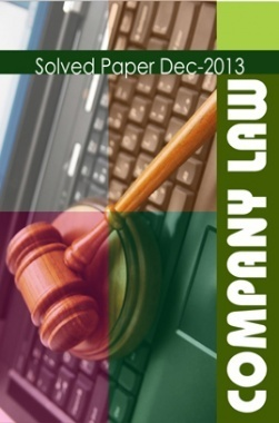 ICSI Company Law Solved Question Paper December 2013