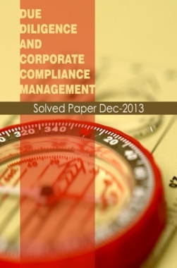ICSI Due Diligence and Corporate Compliance Management Solved Question Paper 2013
