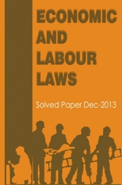 ICSI Economic and Labour Laws Solved Question Paper Dec 2013
