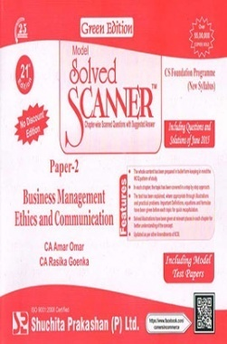 Model Solved Scanner CS Foundation Programme (New Syllabus) Paper - 2 Business Management Ethics and Communication Green Edition (Jul-2015)