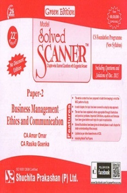 Model Solved Scanner CS Foundation Programme (New Syllabus) Paper - 2 Business Management Ethics and Communication Green Edition (Dec-2015)