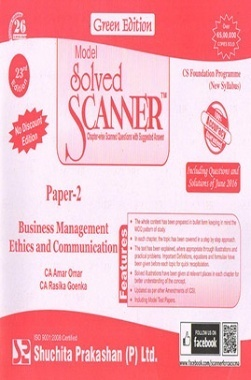 Model Solved Scanner CS Foundation Programme (New Syllabus) Paper-2 Business Management Ethics and Communication Green Edition (Jul-2016)