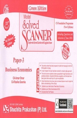 Model Solved Scanner CS Foundation Programme (New Syllabus) Paper-3 Business Economics Green Edition (Jul-2016)