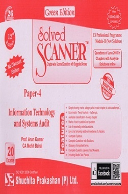 Solved Scanner CS Professional Programme Module-II New Syllabus Paper-4 Information Technology and Systems Audit Green Edition (Jul-2016)