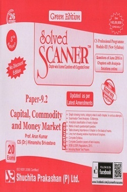Solved Scanner CS Professional Programme Module-III Paper-9.2 Capital, Commodity and Money Market (New Syllabus) Green Edition (Jul-2016)