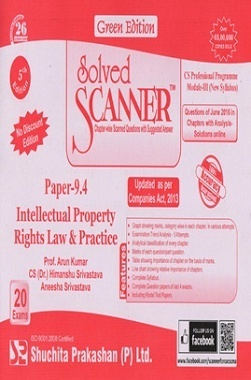 Solved Scanner CS Professional Programme Module-III Paper-9.4 Intellectual Property Rights Law and Practice (New Syllabus) Green Edition (Jul-2016)