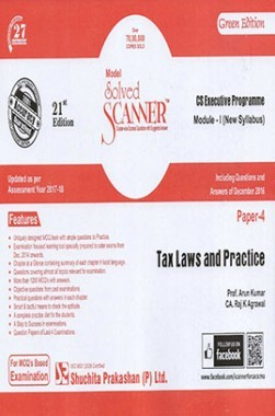 Model Solved Scanner CS Executive Programme Module-I New Syllabus Paper-4 Tax Laws and Practice Green Edition (Dec-2016)