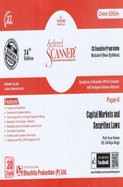 Solved Scanner CS Executive Programme Module-II ( New Syllabus ) Paper-6 Capital Markets and Securities Laws Green Edition (Dec-2016)