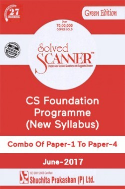 Shuchita Prakashan Solved Scanner CS Foundation Programme (New Syllabus) Combo Of Paper-1 To Paper-4 For Dec-2017