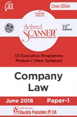 Shuchita Prakashan Solved Scanner CS Executive Programme Module-I Company Law Paper-1 (New Syllabus) For June 2018 Exam
