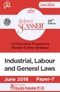 Shuchita Prakashan Solved Scanner CS Executive Programme Module-II Industrial, Labour And General Laws Paper-7 (New Syllabus) For June 2018 Exam