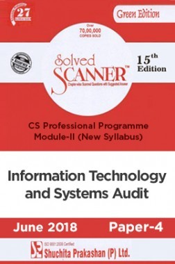 Shuchita Prakashan Solved Scanner CS Professional Programme Module-II Information Technology And Systems Audit Paper-4 (New Syllabus) For June 2018 Exam