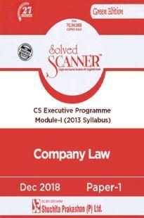 Shuchita Prakashan Solved Scanner CS Executive Programme Module-I Company Law Paper-1 (2013 Syllabus) For Dec 2018 Exam