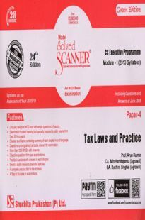 Shuchita Prakashan Solved Scanner CS Executive Programme Module-I Tax Laws And Practice Paper-4 (2013 Syllabus) For Dec 2018 Exam