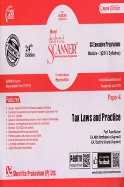 Shuchita Prakashan Solved Scanner CS Executive Programme Module-I Tax Laws And Practice Paper-4 (2013 Syllabus) For Dec 2018 Exam