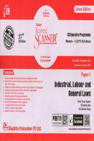 Shuchita Prakashan Solved Scanner CS Executive Programme Module-II Industrial, Labour And General Laws Paper-7 (2013 Syllabus) For Dec 2018 Exam