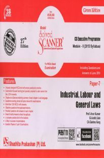 Shuchita Prakashan Solved Scanner CS Executive Programme Module-II Industrial, Labour And General Laws Paper-7 (2013 Syllabus) For Dec 2018 Exam