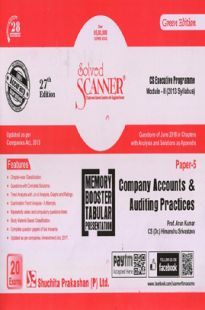 Shuchita Prakashan Solved Scanner CS Executive Programme Module-II Company Accounts And Auditing Practices Paper-5 (2013 Syllabus) For Dec 2018 Exam