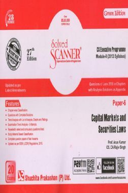 Shuchita Prakashan Solved Scanner CS Executive Programme Module-II Capital Markets And Securities Laws Paper-6 (2013 Syllabus) For Dec 2018 Exam