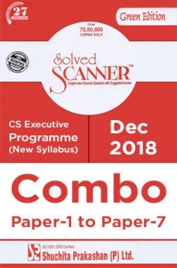 Shuchita Prakashan Solved Scanner CS Executive Programme (New Syllabus) Combo Of Paper-1 To Paper-7 (Dec-2018)