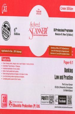 Shuchita Prakashan Solved Scanner CS Professional Programme Module - III Banking Law And Practice Paper 9.1 (New Syllabus ) For Dec 2018 Exam