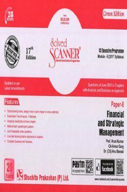Shuchita Prakashan Solved Scanner CS Executive Programme Module-II Financial And Strategic Management Paper-8 (2017 Syllabus) For Dec 2018 Exam