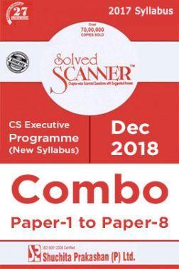 Shuchita Prakashan Solved Scanner CS Executive Programme (2017 Syllabus) Combo Of Paper-1 To Paper-8 (Dec-2018)
