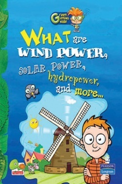 Green Genius Guide : What are Wind Power, Solar Power, Hydropower, and more