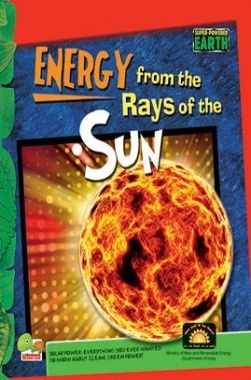 Super-Powered Earth : Energy from the Rays of the Sun