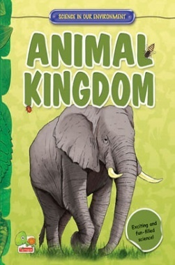 Science in our Environment : Animal Kingdom