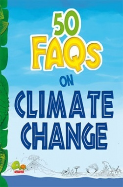 50 FAQs on Climate Change : know all about climate change and do your bit to limit it