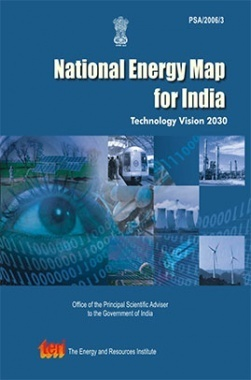 National Energy Map For India Technology Vision 2030 : Summary For Policy-Makers
