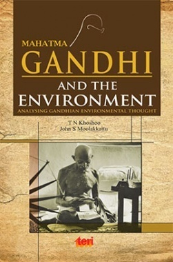 Mahatma Gandhi and the Environment : Analysing Gandhian Environmental Thought