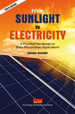 From Sunlight to Electricity:  a practical handbook on solar photovoltaic applications, Third Edition
