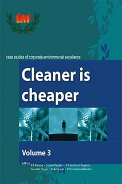 Cleaner Is Cheaper : Volume 3 : Case Studies Of Corporate Environmental Excellence