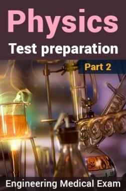 Physics Test Preparation (Engg & Medical) : Part 2