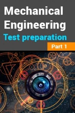 Mechanical Engineering Test Preparation : Part 1