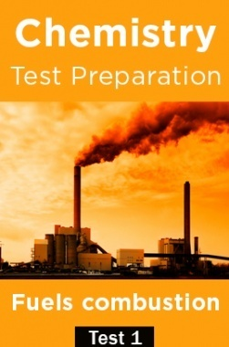 Chemistry Test Preparations On Fuels Combustion Part 1