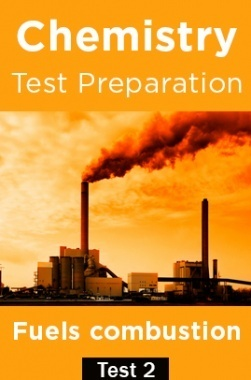 Chemistry Test Preparations On Fuels Combustion Part 2