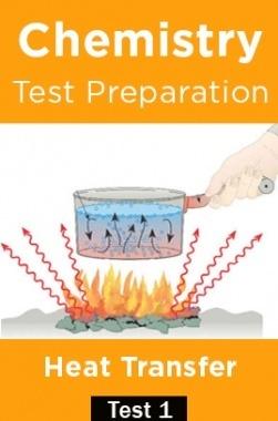 Chemistry Test Preparations On heat Transfer Part 1