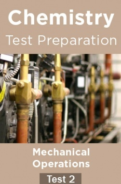 Chemistry Test Preparations On Mechanical Operations Part 2