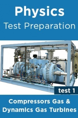 Physics Test Preparations On Compressors Gas Dynamics Gas Turbines Part 1