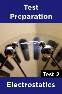 Physics Test Preparations On Electrostatics Part 2